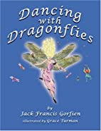 Dancing with Dragonflies by Jack Francis…