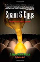 Spam & Eggs: A Johnny Denovo Mystery by…