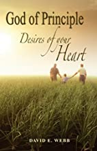 A God of Principle: Desires of Your Heart by…