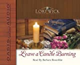 Wick, Lori: Leave a Candle Burning (Tucker Mills Trilogy, Book 3)