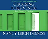 DeMoss, Nancy Leigh: Choosing Forgiveness: Your Journey to Freedom