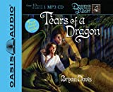 Bryan Davis: Tears of a Dragon (Dragons in Our Midst, Book 4)