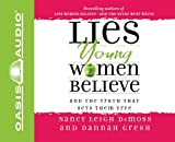 DeMoss, Nancy Leigh: Lies Young Women Believe: And the Truth That Sets Them Free