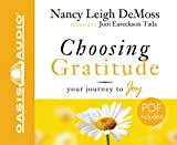 DeMoss, Nancy Leigh: Choosing Gratitude: Your Journey to Joy