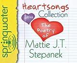 Stepanek, Mattie J.T.: Heartsongs Collection: The Poetry of Mattie J. T. Stepanek