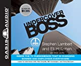 Lambert, Stephen: Undercover Boss: Inside the TV Phenomenon that is Changing Bosses and Employees Everywhere