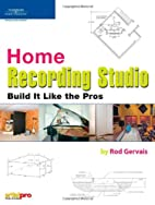 Home Recording Studio Build it Like the Pros…