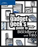 Dagys, Andrew: The Gadget Geek's Guide to Your Blackberry And Treo