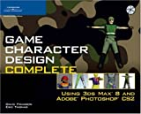 Franson, David: Game Character Design Complete: Using 3ds Max 8 and Adobe Photoshop CS2