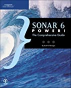 Sonar 6 Power! : The Comprehensive Guide by…