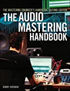 The Mastering Engineer's Handbook: The…