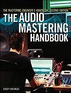 The Mastering Engineer's Handbook: The…