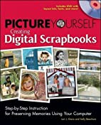 Picture Yourself Creating Digital Scrapbooks…