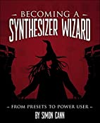 Becoming a Synthesizer Wizard: From Presets…