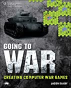 Going to War: Creating Computer War Games by…