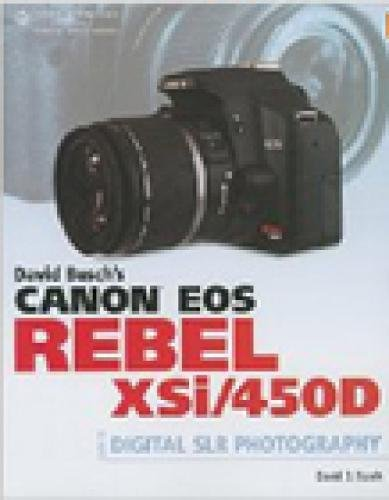david-buschs-canon-eos-digital-rebel-xsi-450d-guide-to-digital-slr-photography-david-buschs-digital-photography-guides