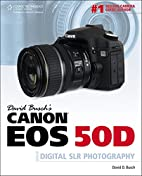 David Busch's Canon EOS 50D Guide to Digital…