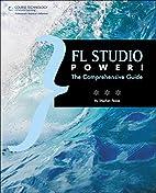 FL Studio power! : the comprehensive guide…