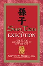 Sun Tzu For Execution: How to Use the Art of…