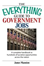 The Everything Guide to Government Jobs by…