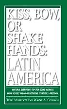 Kiss, Bow, Or Shake Hands, Latin America:…