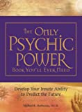 Hathaway, Michael R.: The Only Psychic Power Book You&#39;ll Ever Need: Develop Your Innate Ability to Predict the Future