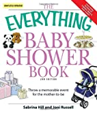 The Everything Baby Shower Book: Throw a…