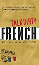 Talk Dirty French: Beyond Merde: The curses,…
