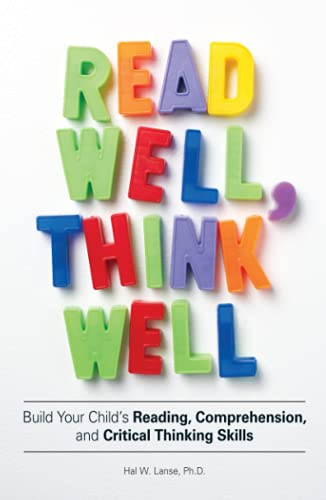 read-well-think-well-build-your-childs-reading-comprehension-and-critical-thinking-skills