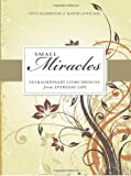 Leventhal, Judith: Small Miracles: Extraordinary Coincidences for Everyday Live
