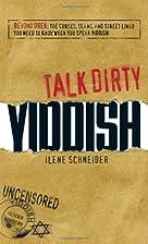 Talk Dirty Yiddish: Beyond Drek: The curses,…