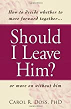 Should I Leave Him?: How to decide whether…