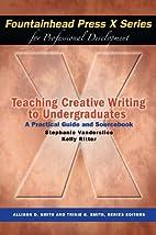 Teaching Creative Writing to Undergraduates…