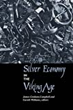 Graham-Campbell, James: Silver Economy in the Viking Age