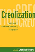 Creolization: History, Ethnography, Theory…