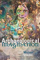 The Archaeological Imagination by Michael…