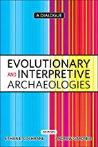 Evolutionary and Interpretive Archaeologies:…
