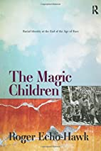 The magic children : racial identity at the…
