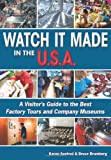 Brumberg, Bruce: Watch It Made in the U.s.a.: A Visitor's Guide to the Companies That Make Your Favorite Products