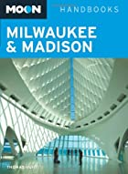 Moon Handbooks Milwaukee & Madison by Thomas…