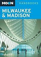 Moon Handbooks Milwaukee & Madison by Thomas…