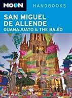 Moon Handbooks San Miguel de Allende,…
