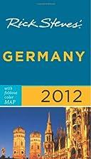 Rick Steves' Germany 2012 by Rick…