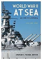 World War II at Sea [2 Volumes]: An…