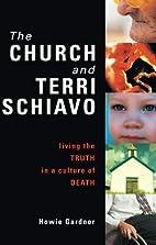 The Church and Terri Schiavo: Living the…
