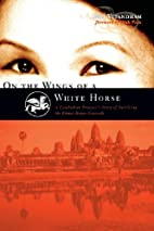 On the Wings of a White Horse: A Cambodian…