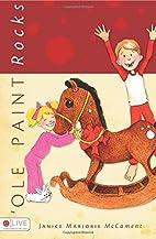 'Ole Paint Rocks by Janice Marjorie…
