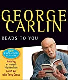 Carlin, George: George Carlin Reads to You: New Expanded Edition - Brain Droppings, Napalm & Silly Putty, and More Napalm & Silly Putty