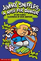 Jimmy Sniffles; a Nose for Danger by Bob…