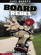 Board Rebel (Impact Books. a Jake Maddox…